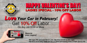 February Ladies Special 10% Labor on $100 service orders