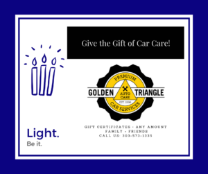 Light. Be It. Car Care Gift Certificates Available at Golden Triangle Auto Care