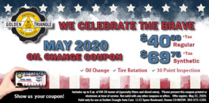 We Celebrate the Brave Oil Change Deal $40 regular or $69.75 synthetic valid thru May 31, 2020
