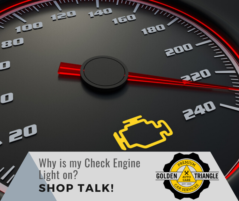 Why is my Check Engine Light on? Shop Talk blog post from Golden Triangle Auto Care