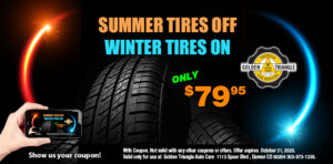 Summer Tires Off Winter Tires On only $79.95 at Golden Triangle Auto Care valid thru 10-31-20