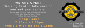 We are Open 7:30-5:30pm M-F offering extra vehicle & shop wipe downs for your protection