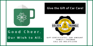 Good Cheer to All. Car Care Gift Certificate from Golden Triangle Auto Care