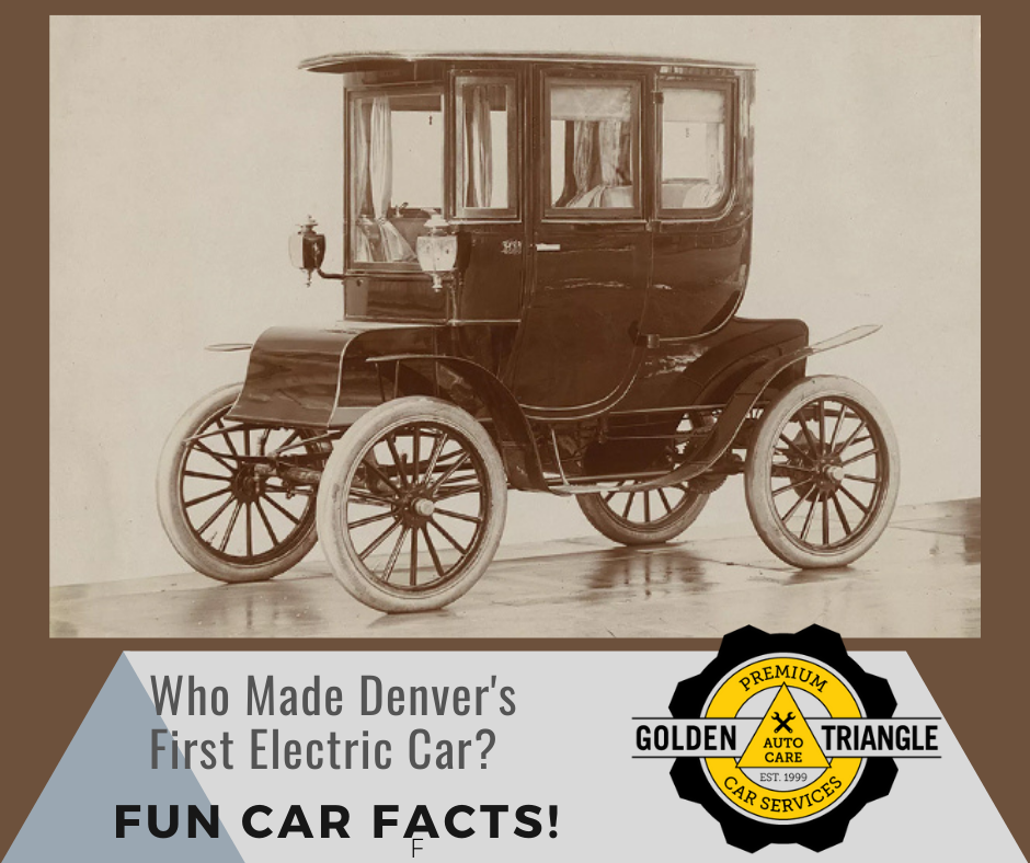 Who Made Denver's First Electric Car from Golden Triangle Auto Care in Denver CO