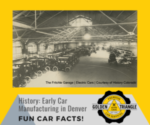 Fun Car Facts History Early Car Manufacturing in Denver with photo of Fritchle Electric Car Warehouse circa 1909